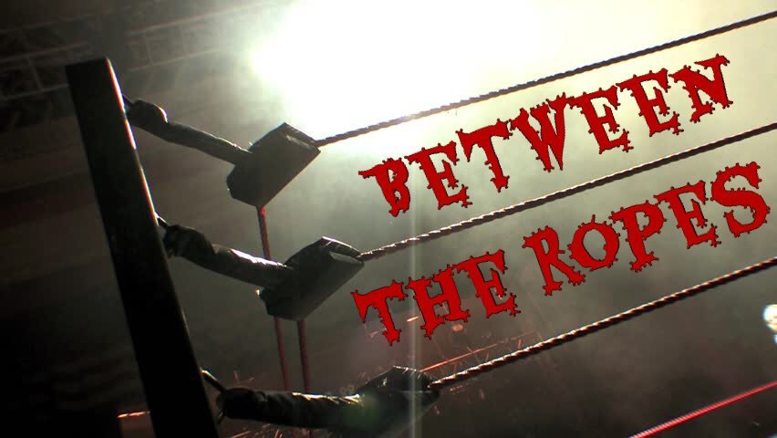 Between the Ropes with Rick Dickulous