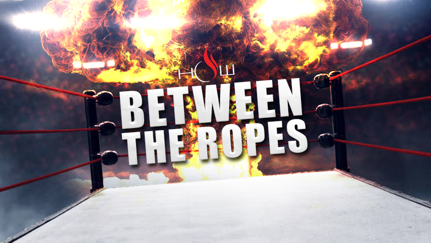 Between the Ropes with RAAAAAAAAAAAH!
